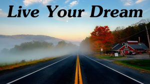 Fear and Living Your Dream